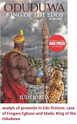 PROVERBS IN AFRICAN DRAMA: CASE OF EREGARE'S EGBASE AND IDADA'S ODUDUWA: KING OF EDOS
