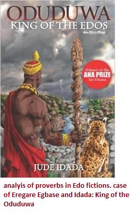PROVERBS IN AFRICAN DRAMA: CASE OF EREGARE'S EGBASE AND IDADA'S ODUDUWA: KING OFEDOS
